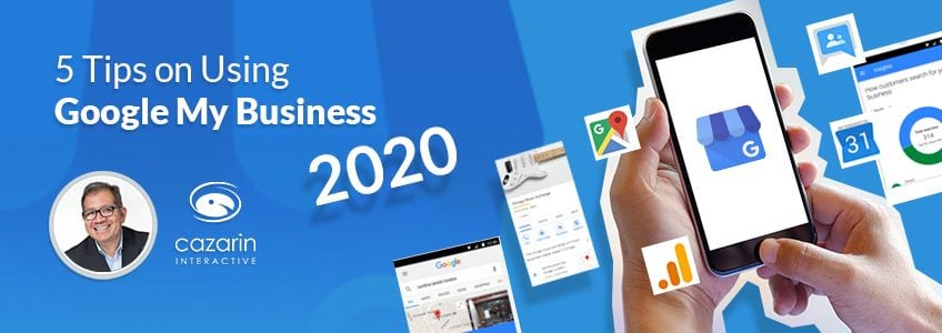 5 Tips Google My Business 2020 Cazarin Interactive Image